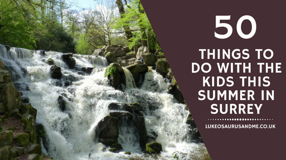 50 Things To Do With Kids This Summer In Surrey at http://lukeosaurusandme.co.uk