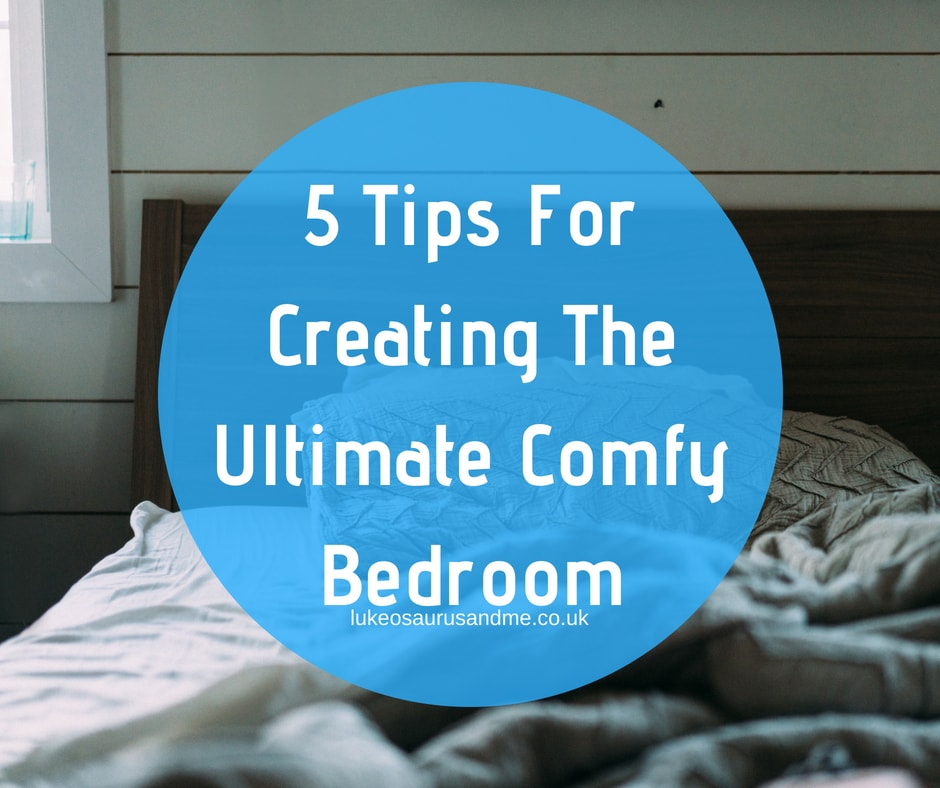 5 tips for creating the ultimate comfy bedroom, from lighting to furniture. Read more at https://lukeosaurusandme.co.uk
